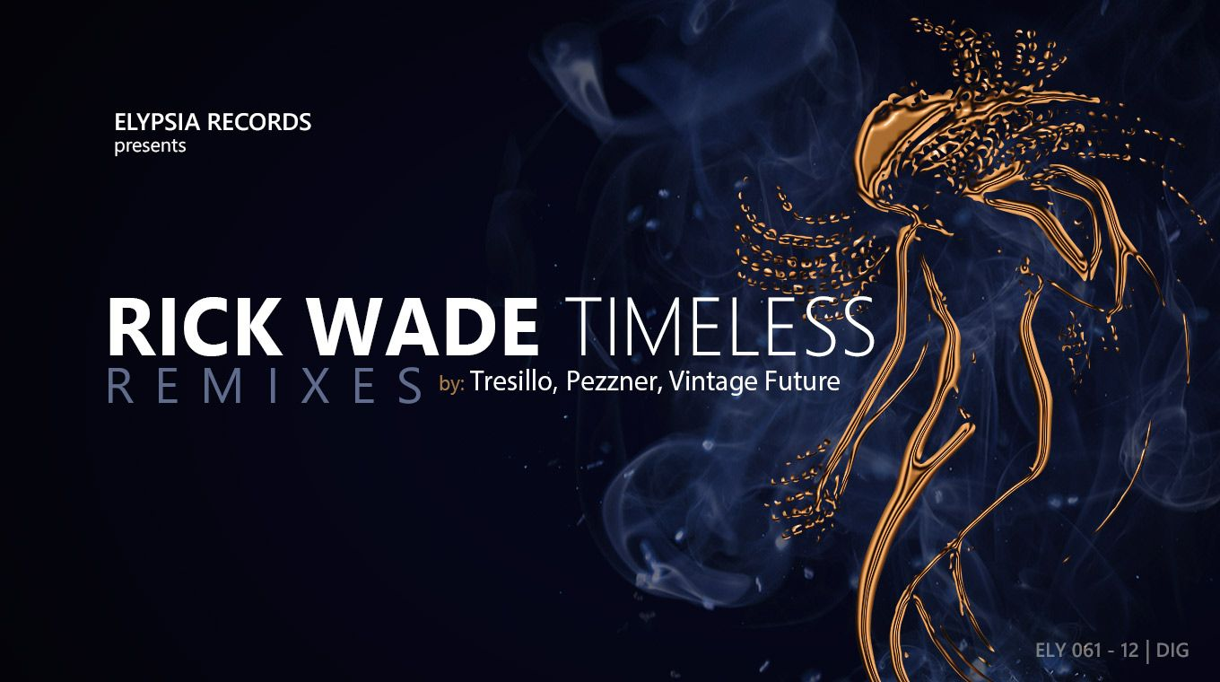 Rick Wade - Timeless (Remixes)