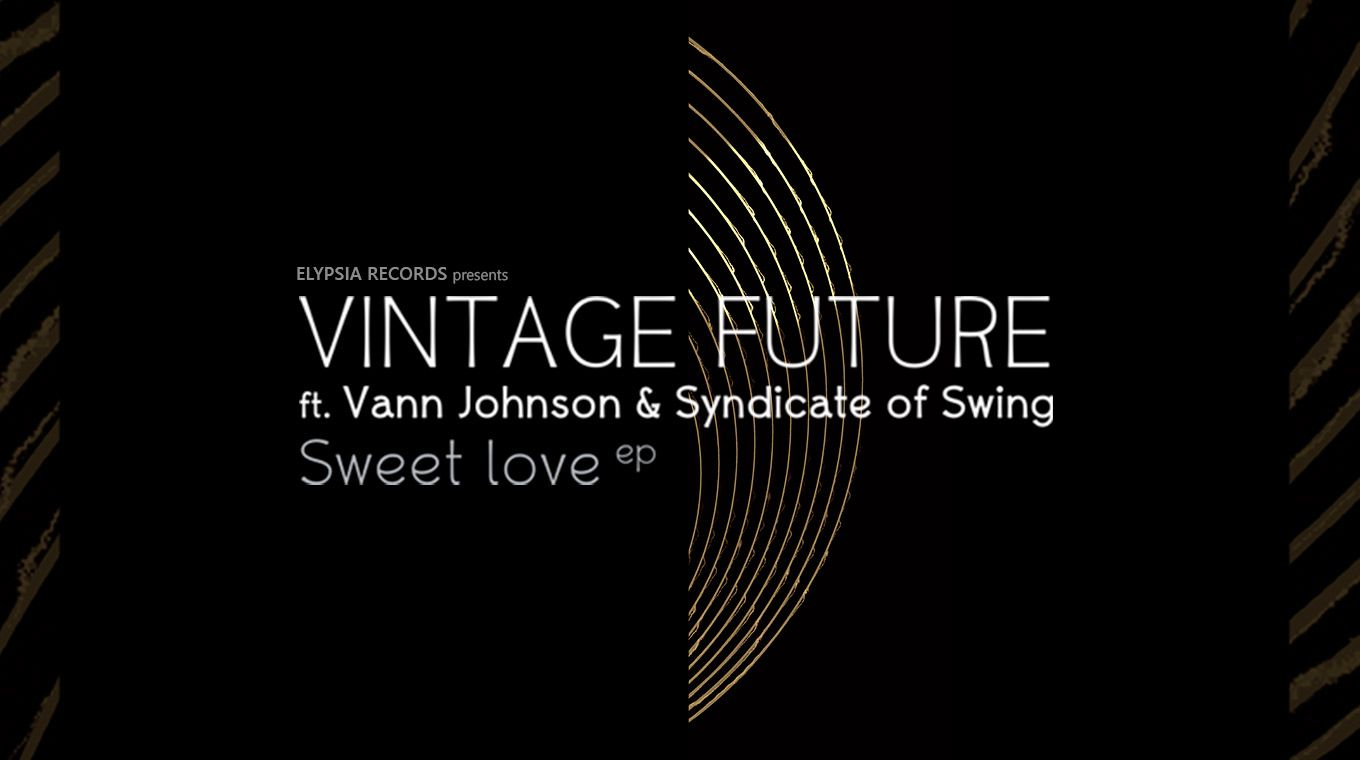 Vintage Future ft. Vann Johnson & Syndicate of Swing - Conceptions Inspirations b/w Sweet Love EP