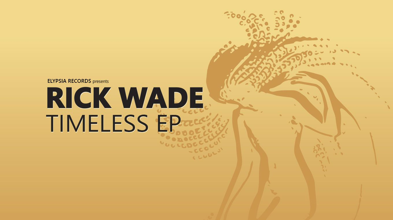Rick Wade - Timeless EP